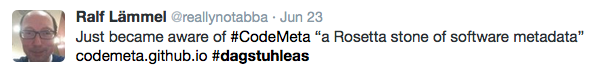 "Tweet: ""Just became aware of #CodeMeta ""a Rosetta stone of software metadata"" http://codemeta.github.io"""