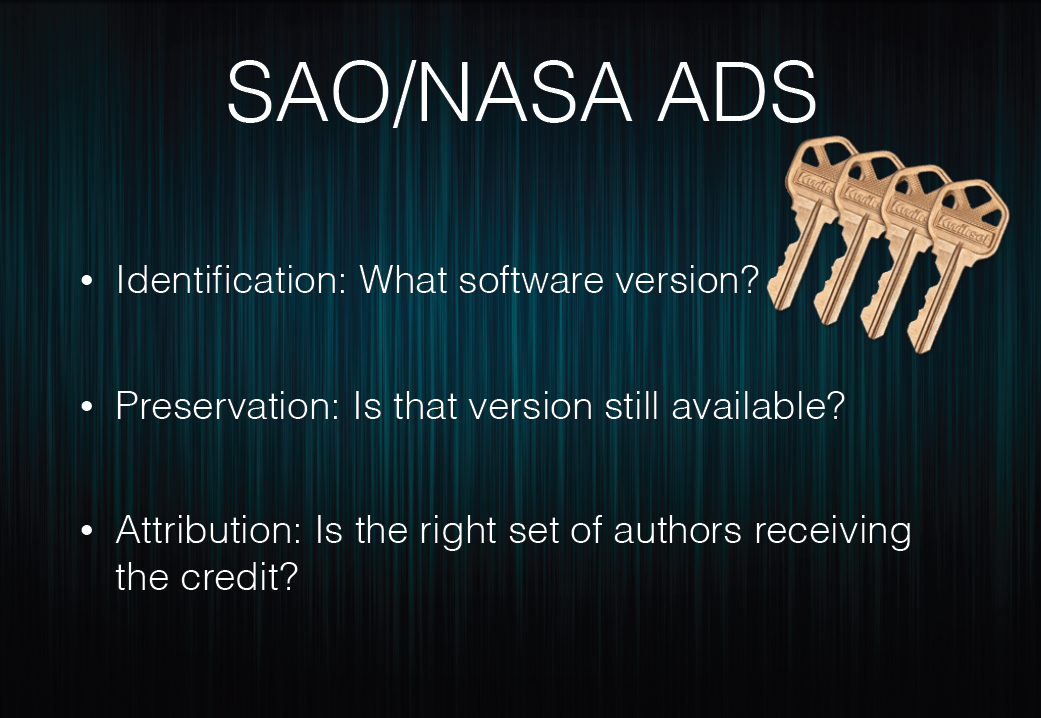 SAO/NASA ADS. Identification: What software version? Preservation: Is that version still available? Attribution: Is the right set of authors receiving the credit?