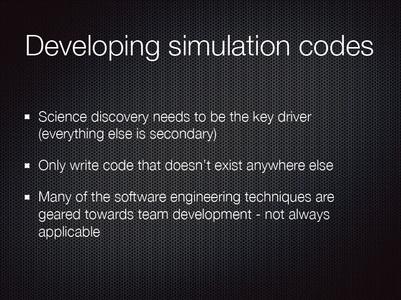 Developing simulation codes. Science discovery needs to be the key driver (everything else is secondary). Only write code that doesn't exist anywhere else. Many of the software engineering techniques are geared towards team development -- not always applicable.